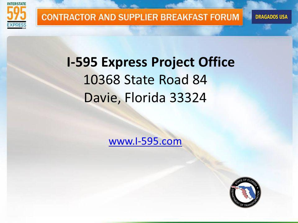 I-595 Express Project Office 10368 State Road 84 Davie, Florida 33324 www.I-595.com