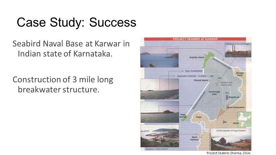 Case Study: Success Seabird Naval Base at Karwar in Indian state of Karnataka. Construction of 3 mile long breakwater structure. Project Seabird (Shar