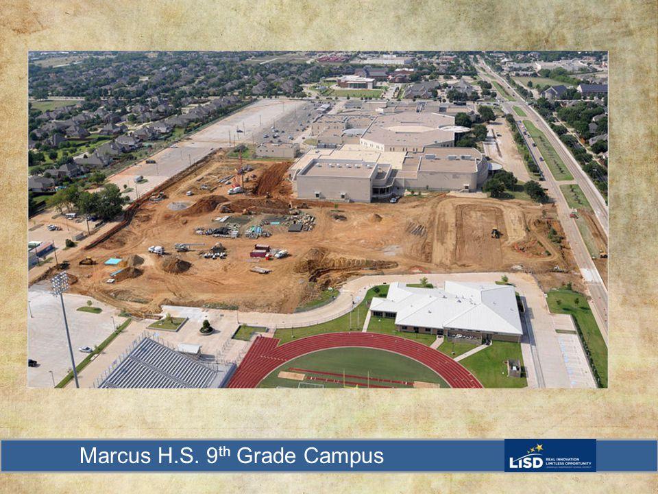 Marcus H.S. 9 th Grade Campus