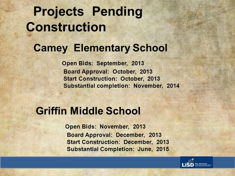 Projects Pending Construction Camey Elementary School Open Bids: September, 2013 Board Approval: October, 2013 Start Construction: October, 2013 Subst