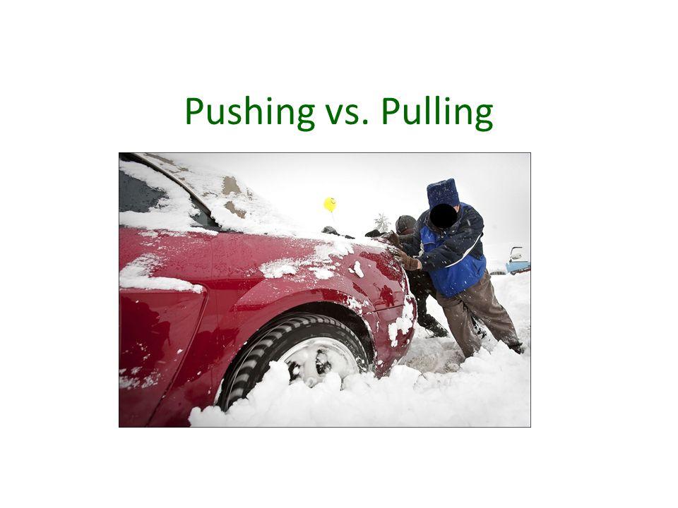 Pushing vs. Pulling