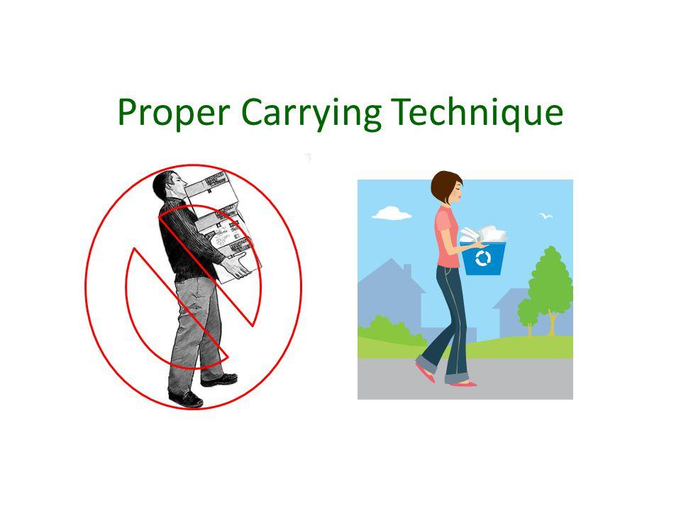 Proper Carrying Technique
