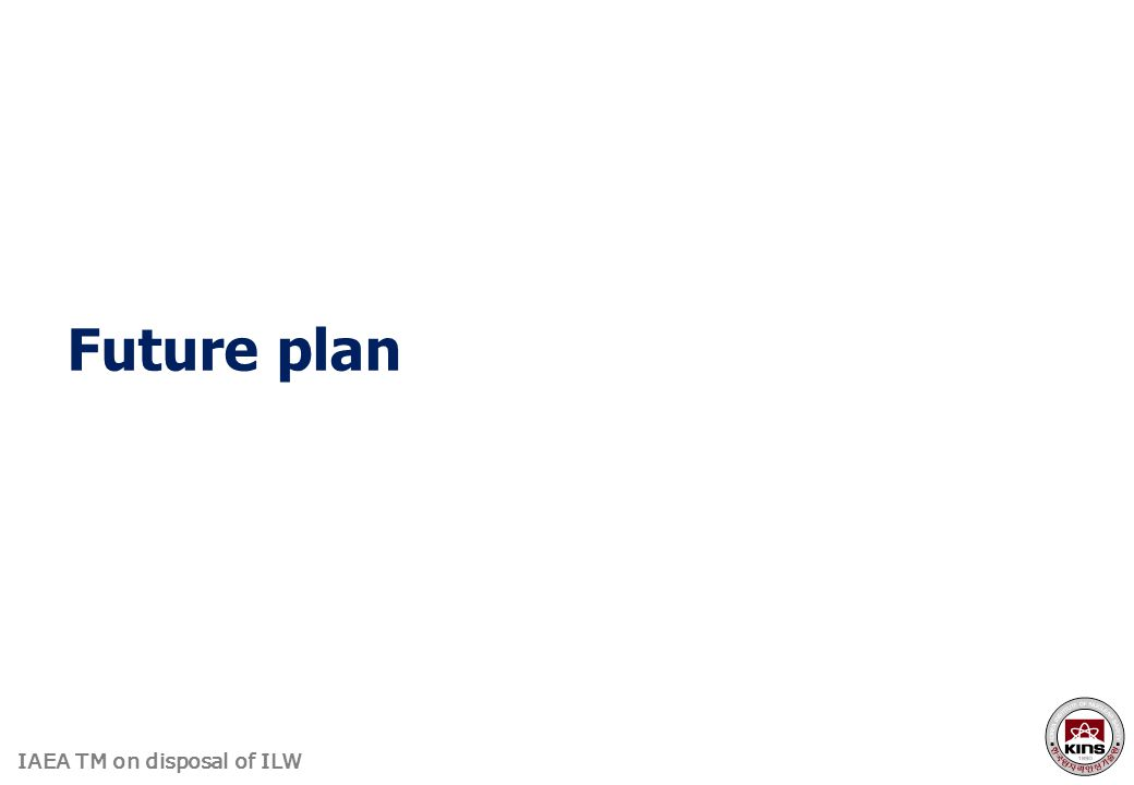 IAEA TM on disposal of ILW Future plan