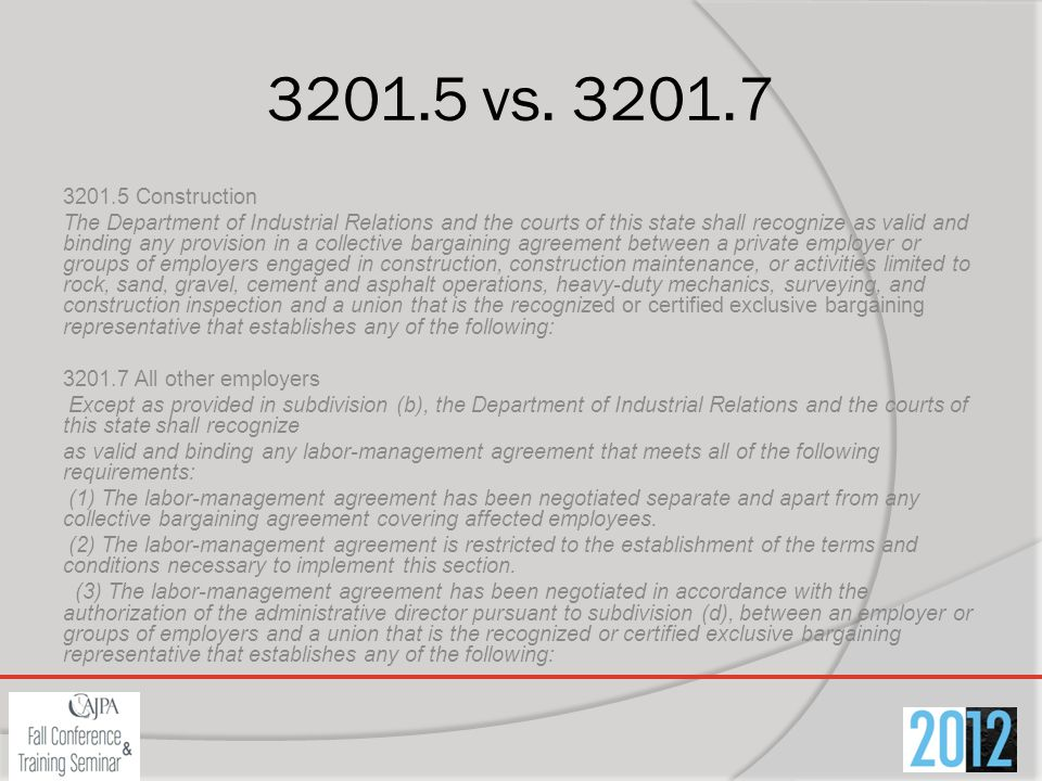3201.5 vs. 3201.7 3201.5 Construction The Department of Industrial Relations and the courts of this state shall recognize as valid and binding any pro