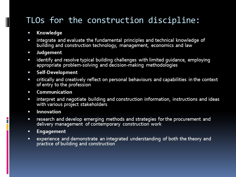 TLOs for the construction discipline: Knowledge integrate and evaluate the fundamental principles and technical knowledge of building and construction