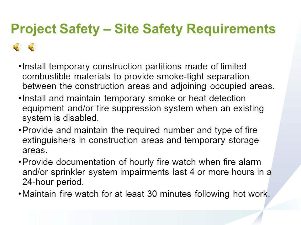 Project Safety – Site Safety Requirements MSDSs (or SDSs) must be available for all hazardous materials present on the jobsite. Sprinkler heads and sp