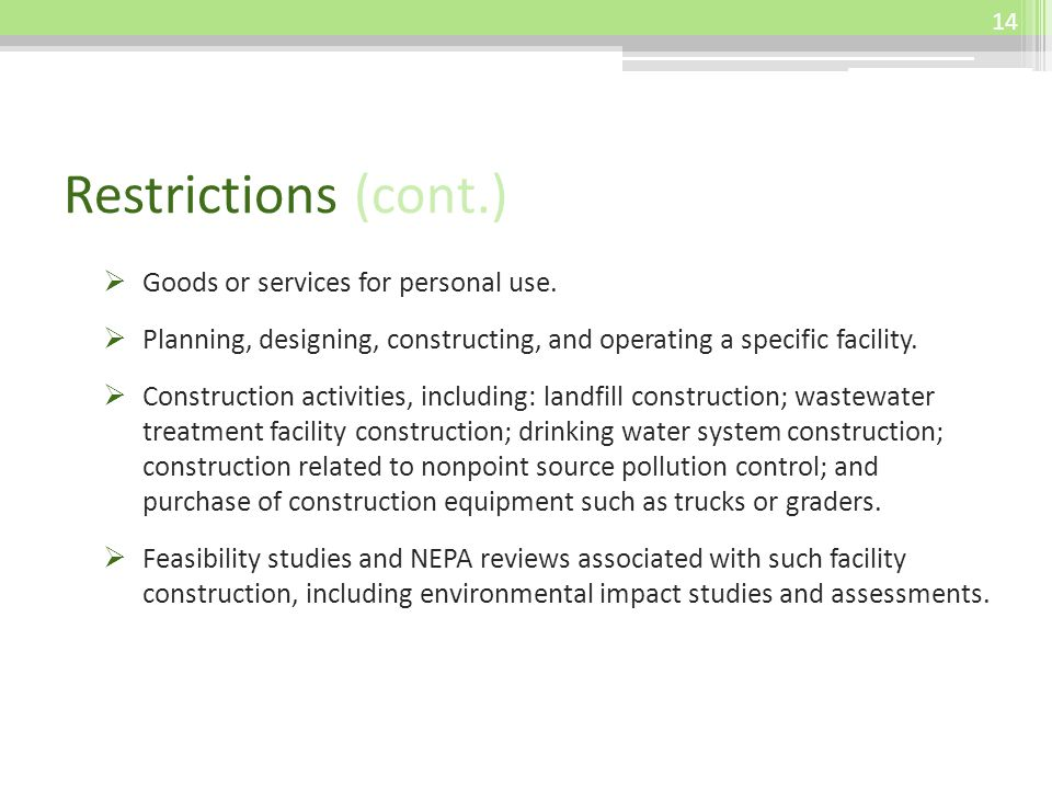 Restrictions (cont.) Goods or services for personal use.