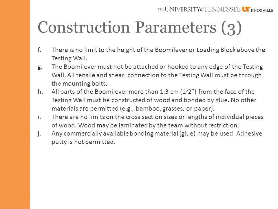 Construction Parameters (3) f.There is no limit to the height of the Boomilever or Loading Block above the Testing Wall.