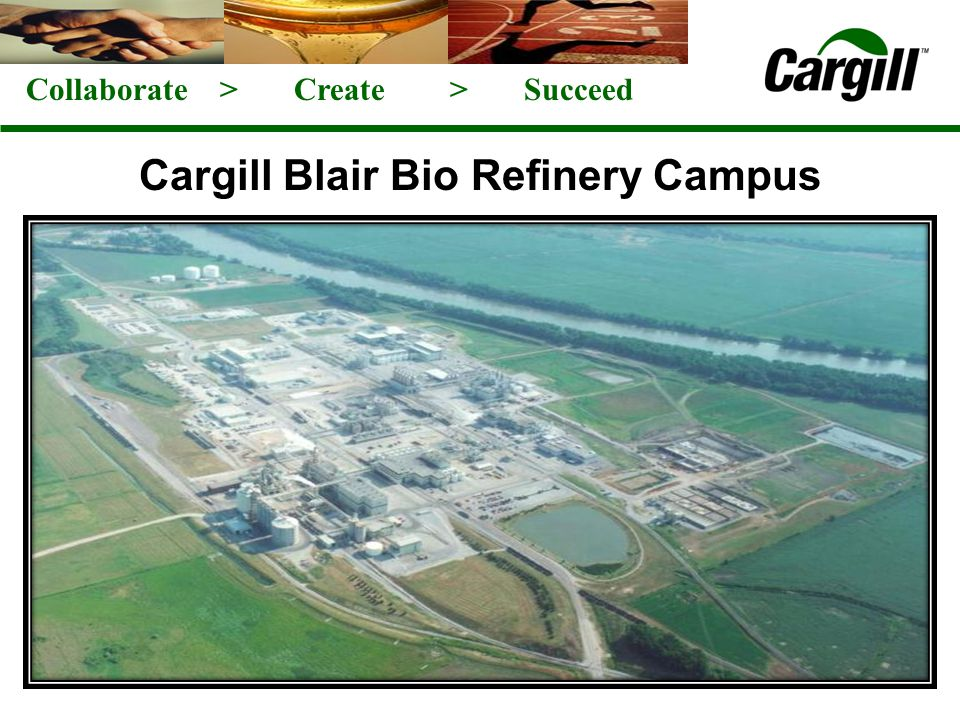 Collaborate > Create > Succeed Cargill Blair Bio Refinery Campus