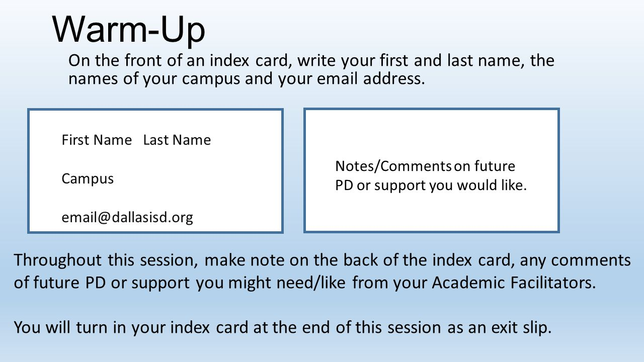 Warm-Up On the front of an index card, write your first and last name, the names of your campus and your email address.