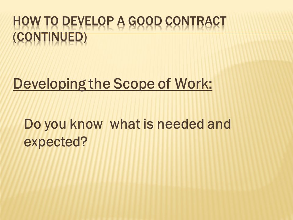 Developing the Scope of Work: Do you know what is needed and expected?