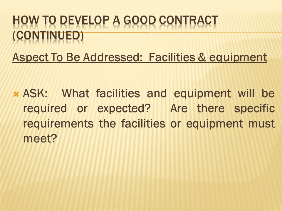 Aspect To Be Addressed: Facilities & equipment ASK: What facilities and equipment will be required or expected.