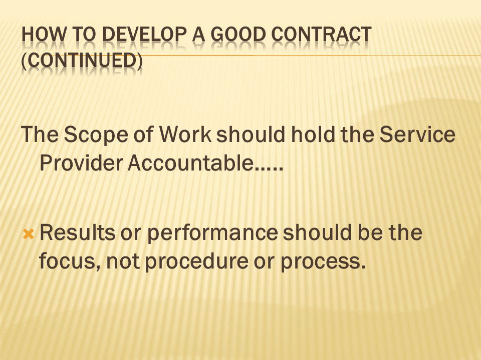 The Scope of Work should hold the Service Provider Accountable…..