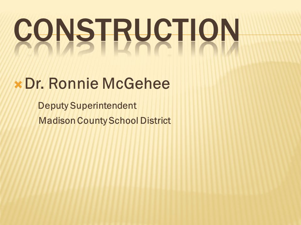 Dr. Ronnie McGehee Deputy Superintendent Madison County School District