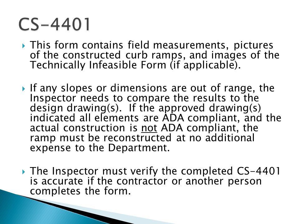 This form contains field measurements, pictures of the constructed curb ramps, and images of the Technically Infeasible Form (if applicable).