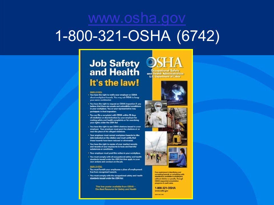 www.osha.gov www.osha.gov 1-800-321-OSHA (6742)