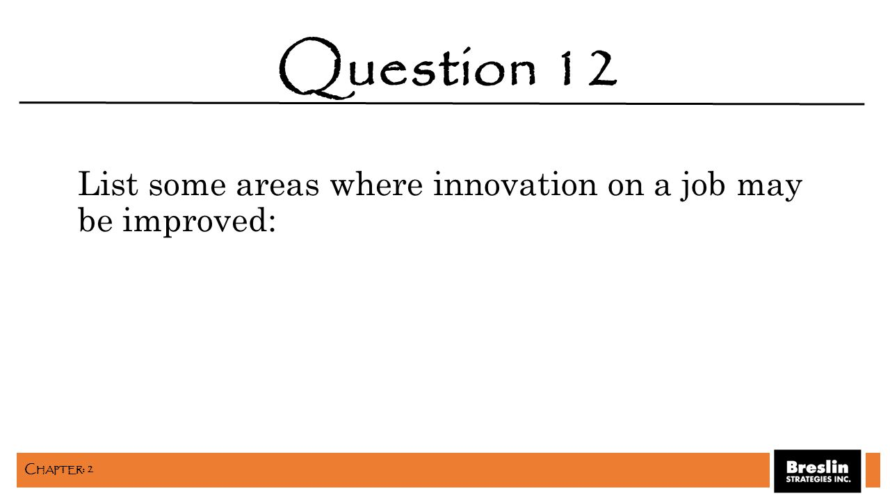 List some areas where innovation on a job may be improved: Question 12 C HAPTER : 2