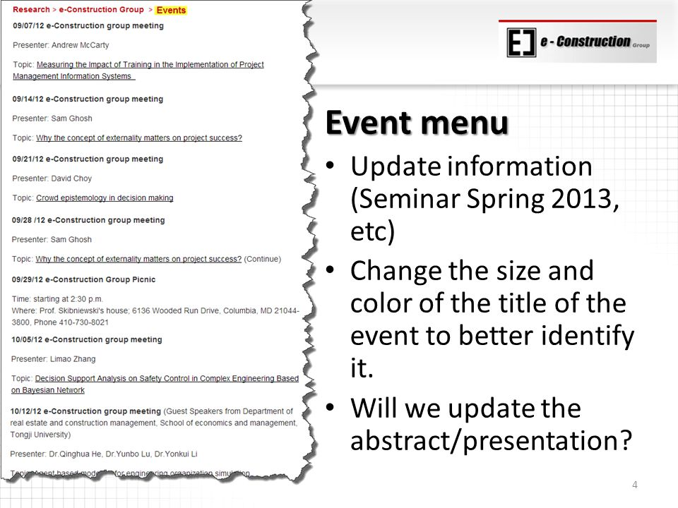 Event menu Update information (Seminar Spring 2013, etc) Change the size and color of the title of the event to better identify it.