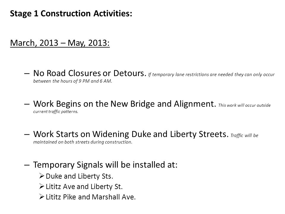 Stage 1 Construction Activities: March, 2013 – May, 2013: – No Road Closures or Detours.