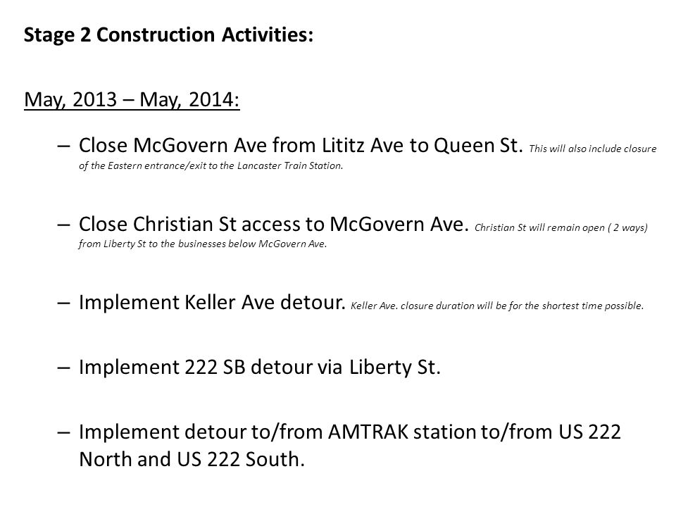 Stage 2 Construction Activities: May, 2013 – May, 2014: – Close McGovern Ave from Lititz Ave to Queen St.