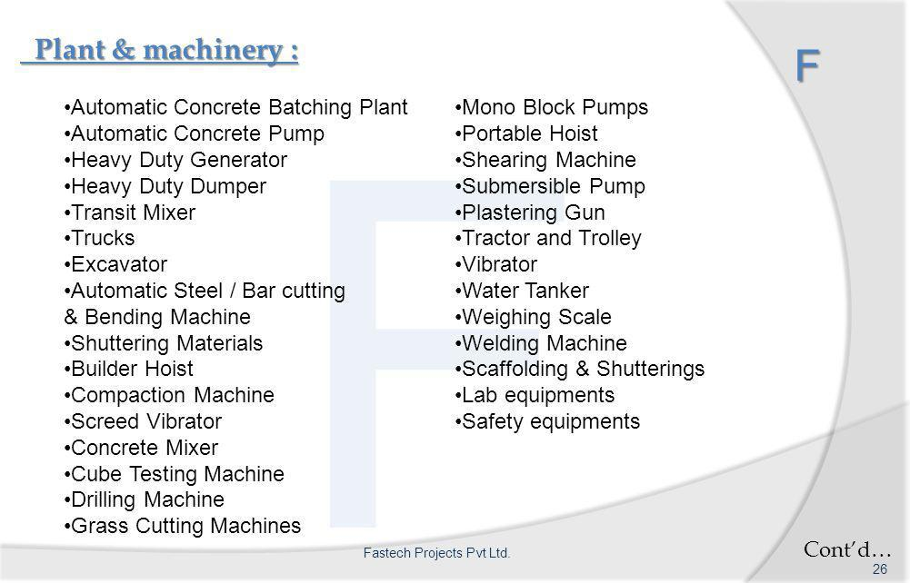 F Plant & machinery : Plant & machinery :F Contd… 26 Fastech Projects Pvt Ltd.