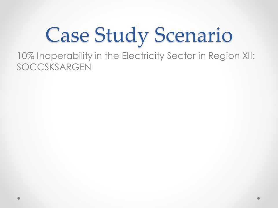 Case Study Scenario 10% Inoperability in the Electricity Sector in Region XII: SOCCSKSARGEN
