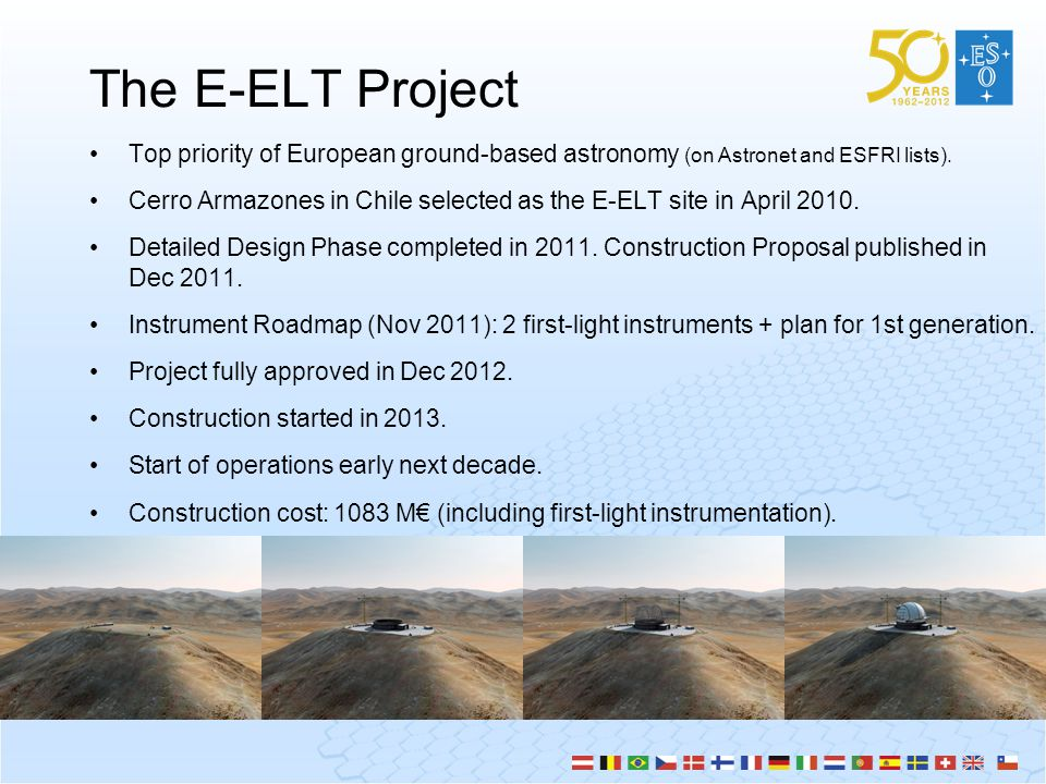 The E-ELT Project Top priority of European ground-based astronomy (on Astronet and ESFRI lists).
