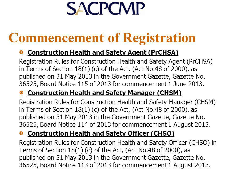 Commencement of Registration Construction Health and Safety Agent (PrCHSA) Registration Rules for Construction Health and Safety Agent (PrCHSA) in Ter