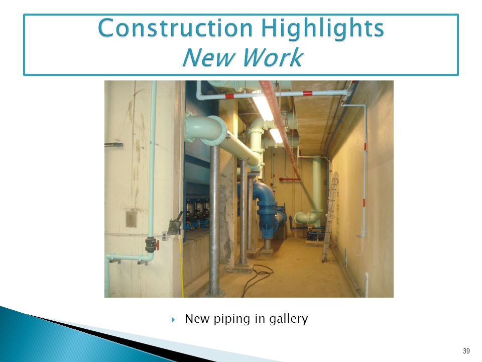 New piping in gallery 39