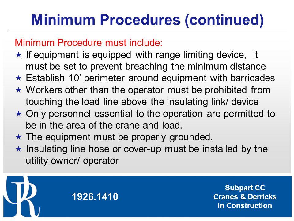 Subpart CC Cranes & Derricks in Construction Minimum Procedures (continued) 1926.1410 Minimum Procedure must include: If equipment is equipped with ra