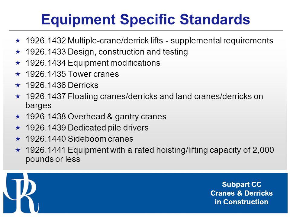 Subpart CC Cranes & Derricks in Construction Equipment Specific Standards 1926.1432 Multiple-crane/derrick lifts - supplemental requirements 1926.1433