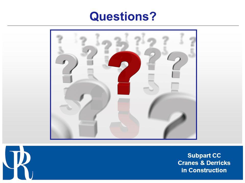 Subpart CC Cranes & Derricks in Construction Questions?