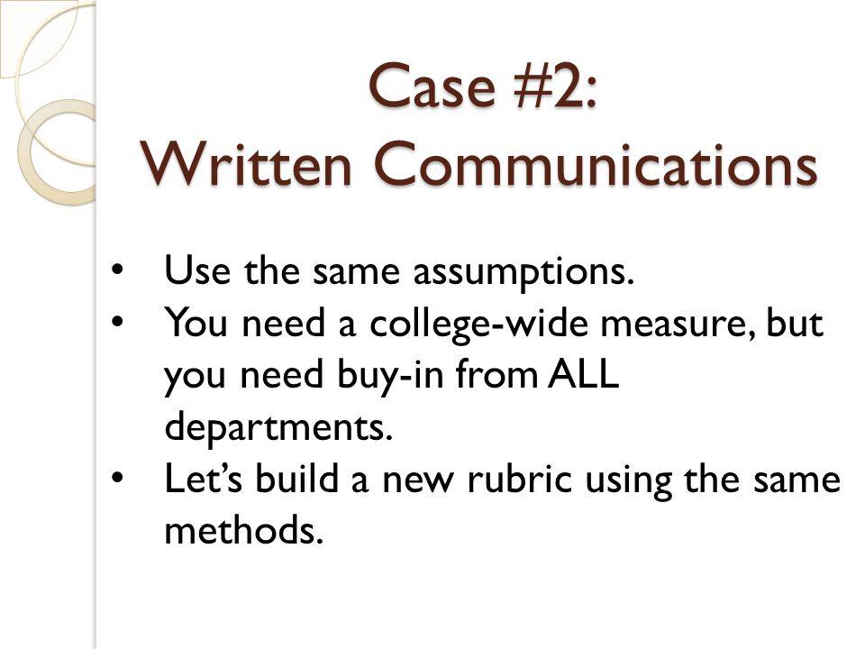 Case #2: Written Communications Use the same assumptions.