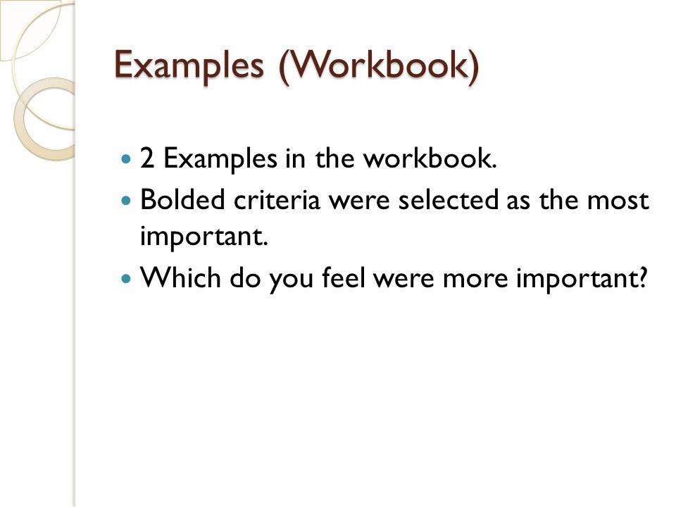 Examples (Workbook) 2 Examples in the workbook.