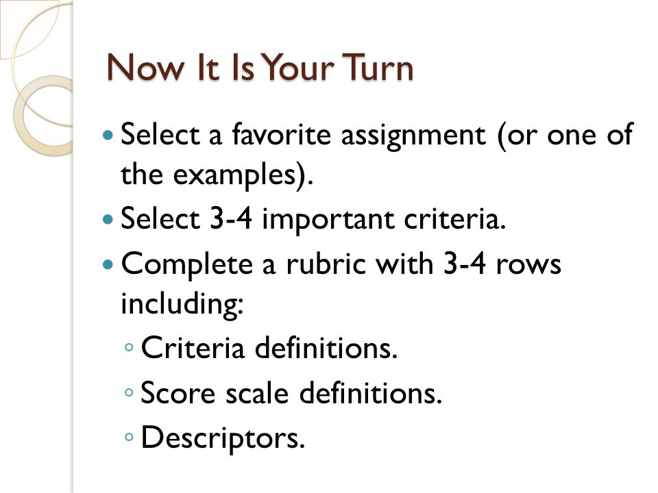 Now It Is Your Turn Select a favorite assignment (or one of the examples).