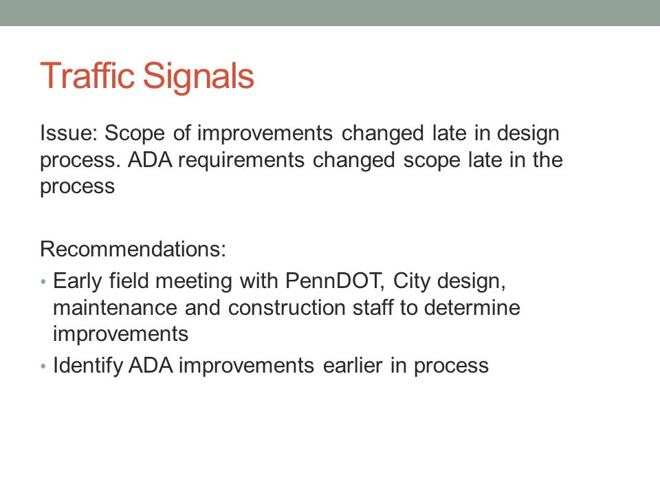Traffic Signals Issue: Scope of improvements changed late in design process.