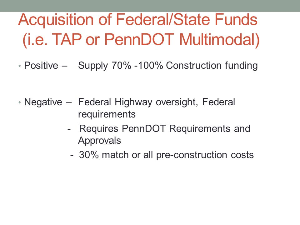 Acquisition of Federal/State Funds (i.e.