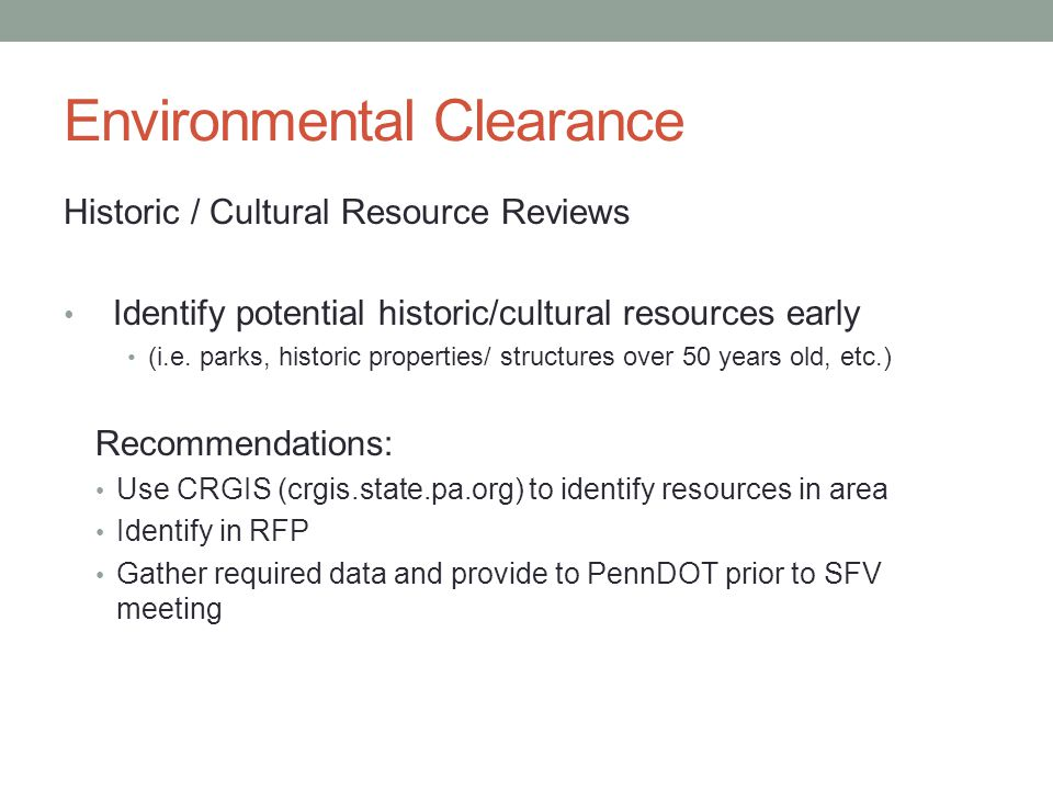 Environmental Clearance Historic / Cultural Resource Reviews Identify potential historic/cultural resources early (i.e.