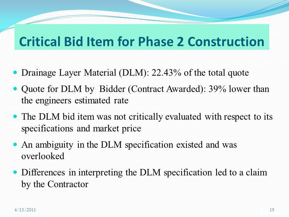 Critical Bid Item for Phase 2 Construction Drainage Layer Material (DLM): 22.43% of the total quote Quote for DLM by Bidder (Contract Awarded): 39% lo