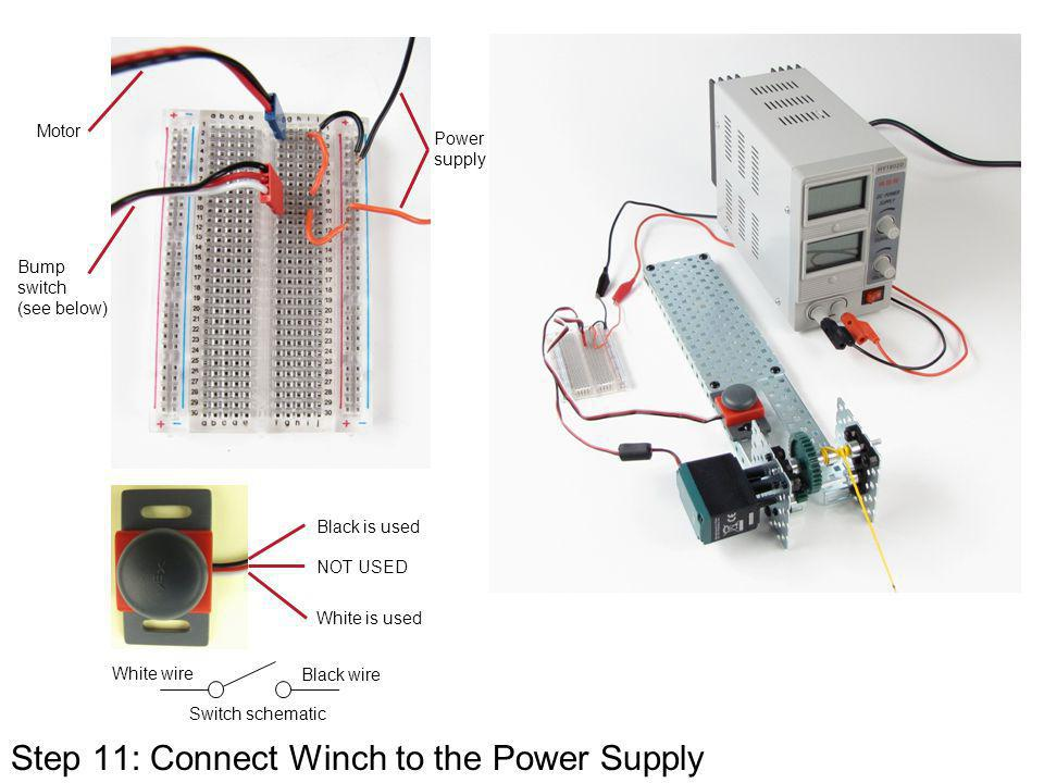 Step 11: Connect Winch to the Power Supply Bump switch (see below) Motor Power supply Black is used NOT USED White is used White wire Black wire Switc