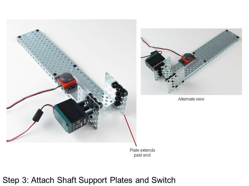 Step 3: Attach Shaft Support Plates and Switch Plate extends past end Alternate view