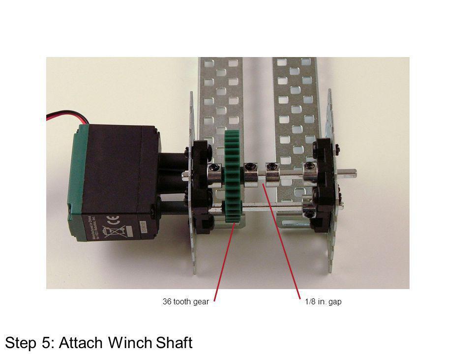 Step 5: Attach Winch Shaft 1/8 in. gap36 tooth gear