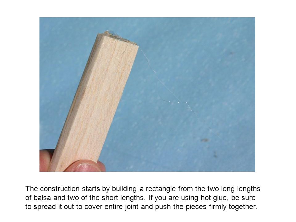 The construction starts by building a rectangle from the two long lengths of balsa and two of the short lengths.