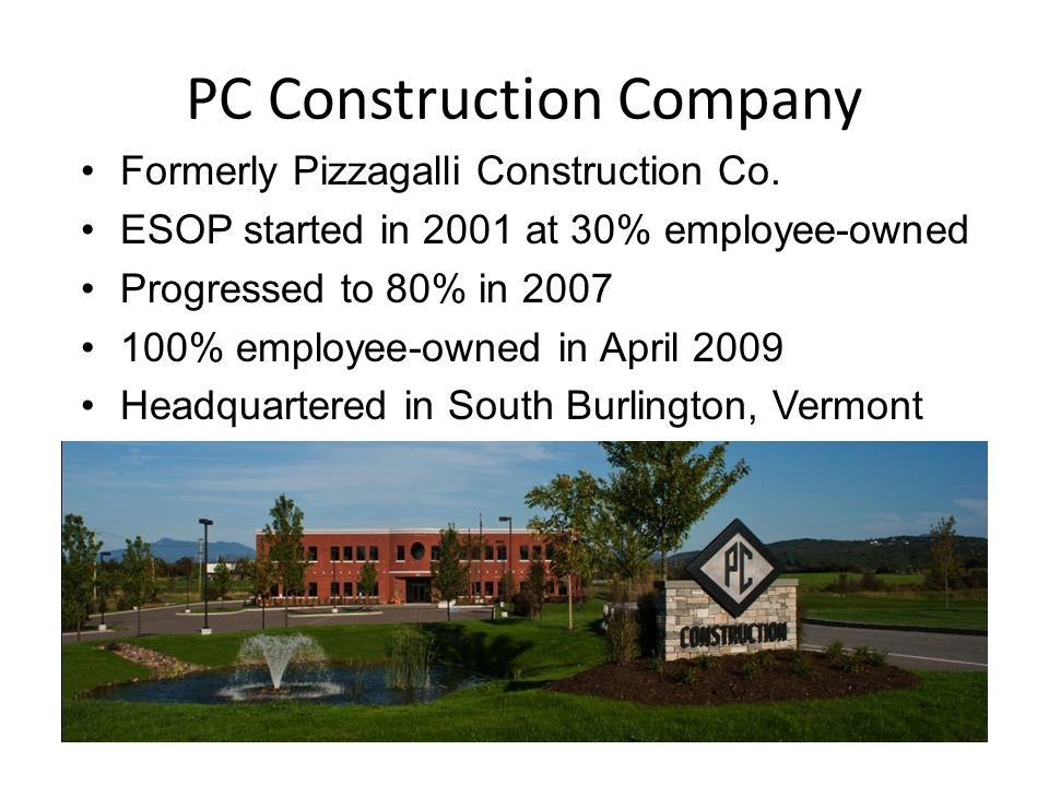 PC Construction Company One of the largest Employee-Owned Contractors in the US General Contracting Construction Management Design/Build Services Private and Public Projects of all sizes