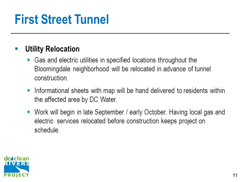 11 First Street Tunnel Utility Relocation Gas and electric utilities in specified locations throughout the Bloomingdale neighborhood will be relocated in advance of tunnel construction.