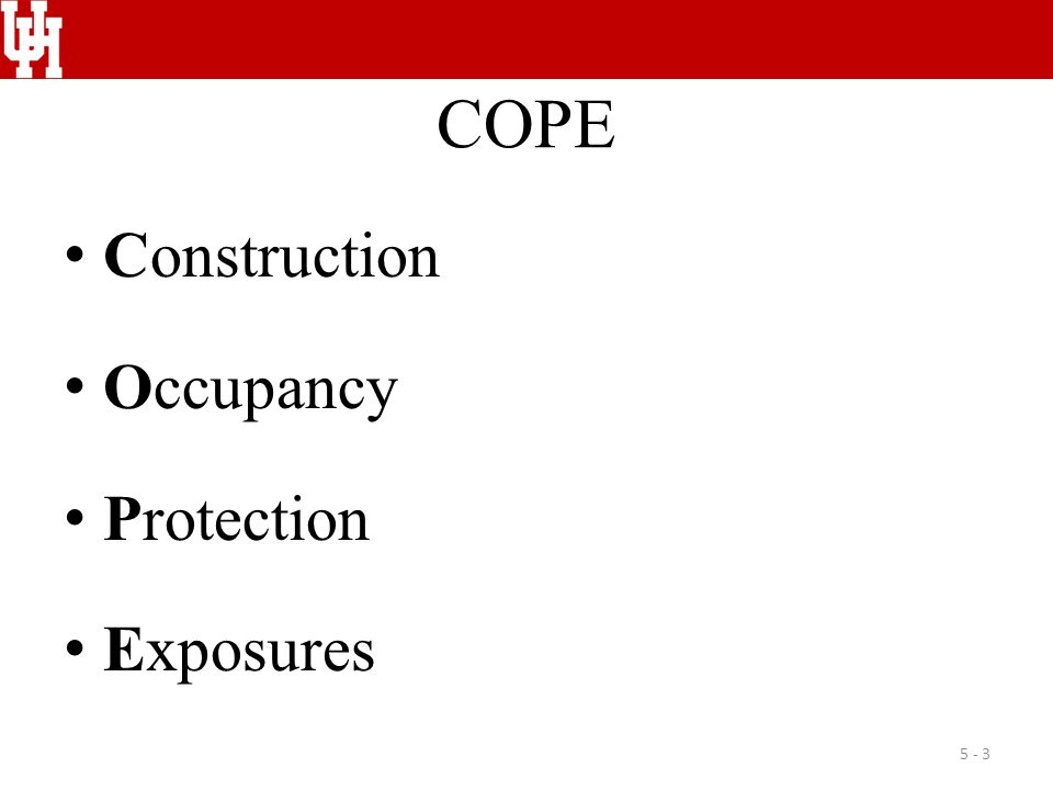 COPE Construction Occupancy Protection Exposures 5 - 3