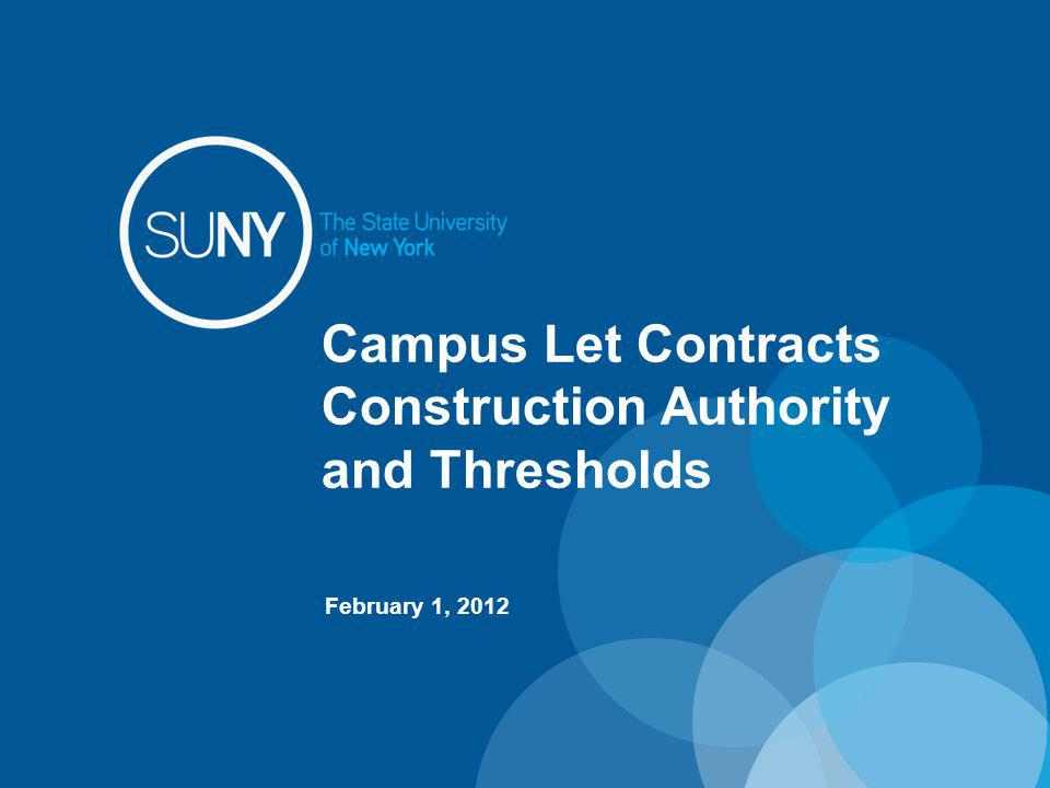 Campus Let Contracts Construction Authority and Thresholds February 1, 2012
