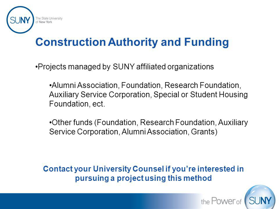 Construction Authority and Funding Projects managed by SUNY affiliated organizations Alumni Association, Foundation, Research Foundation, Auxiliary Se