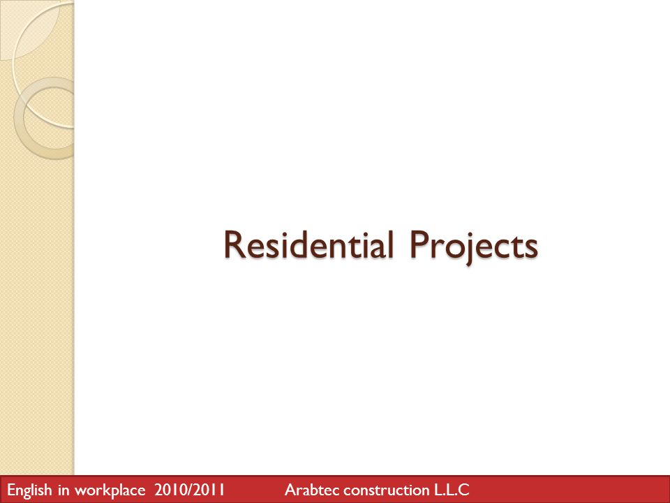 Residential Projects English in workplace 2010/2011 Arabtec construction L.L.C