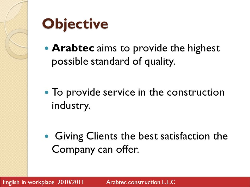 Objective Arabtec aims to provide the highest possible standard of quality.